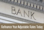Loans: Refinance Your Adjustable Rates Today...